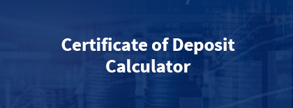 Certificate of Deposit Calculator