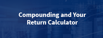 Compound and Your Return Calculator