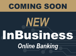 New InBusiness Online Banking Coming Soon